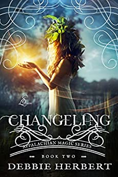 Changeling: An Appalachian Magic Novel Book 2 (Appalachian Magic Series) by [Herbert, Debbie]
