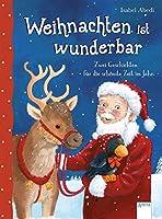 Weihnachten ist wunderbar: Zwei Geschichten fuer die schoenste Zeit im Jahr