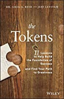 The Tokens: 11 Lessons to Help Build the Foundation of Success and Find Your Path to Greatness