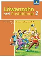 Loewenzahn und Pusteblume. Spracharbeitsheft A 2 Lateinische Ausgangsschrift: Ausgabe 2009