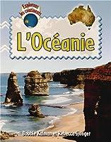 L'Oceanie / Explore Australia and Oceania (Explorons les Continents / Explore the Continents)