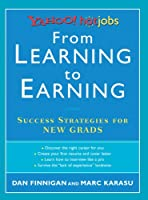 From Learning to Earning: Success Strategies for New Grads (YaHoo! Hotjobs)