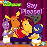 """Say """"Please!"""": A Book About Manners (Backyardigans)"""