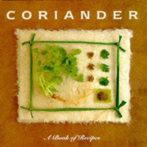 Cilantro: A Book of Recipes (The Little Recipe Book Series)