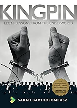 Kingpin: Legal Lessons from the Underworld by [Bartholomeusz, Sarah]