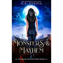 Monsters & Mayhem: The Vampire and Angel Wars Prequel Novella