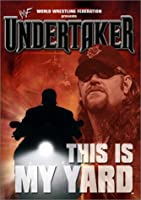 Wwf: Undertaker - This Is My Yard [DVD]