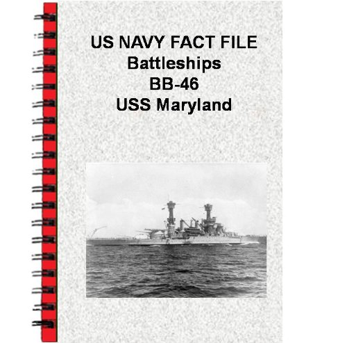 US NAVY FACT FILE Battleships BB-46 USS Maryland (English Edition)