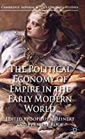The Political Economy of Empire in the Early Modern World (Cambridge Imperial and Post-Colonial Studies Series)