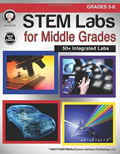 STEM Labs for Middle Grades: Grades 5 - 8