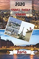 2020 Travel Bullet Journal Paris: Turn your adventures into a life-long memory with this notebook planner and organzier.