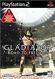 GLADIATOR -ROAD TO FREEDOM-