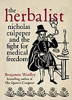 The Herbalist: Nicholas Culpeper - Rebel Physician