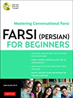 Farsi (Persian) for Beginners: Mastering Conversational Farsi (Free MP3 Audio Disc included)