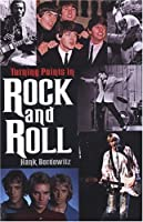 Turning Points In Rock And Roll