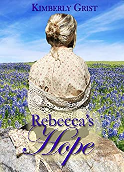 Rebecca's Hope by [Grist, Kimberly]