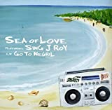 SEA OF LOVE featuring SING J ROY