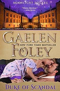 Duke of Scandal (Moonlight Square, Book 1) by [Foley, Gaelen]