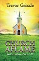Church Aflame: An Exposition of Acts 1-12 [並行輸入品]