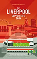 The Liverpool Supporter's Book: Independent and Unofficial