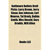 Baltimore Bullets Draft Picks: Larry Brown, Jerry Sloan, Gus Johnson, Earl Monroe, Tal Brody, Bubba Smith, Wes Unseld, Gary Bradds, Will Allen