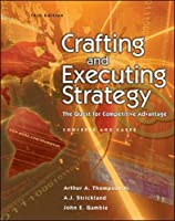 Crafting and Executing Strategy: The Quest for Competitive Advantage w/OLC/Premium Content Card (STRATEGIC MANAGEMENT: CONCEPTS AND CASES)