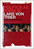 Politics As Form in Lars Von Trier: A Post-Brechtian Reading