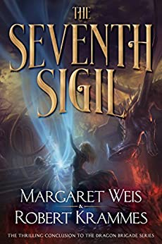 The Seventh Sigil: The Thrilling Conclusion to the Dragon Brigade Series by [Weis, Margaret, Krammes, Robert]