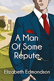 A Man of Some Repute (A Very English Mystery Book 1) by [Edmondson, Elizabeth]