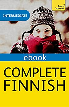 Complete Finnish (Learn Finnish with Teach Yourself): EBook: New edition by [Leney, Terttu]