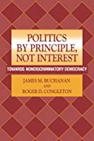 Politics by Principle, Not Interest: Towards Nondiscriminatory Democracy
