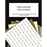 dollhouse wallpaper: beautiful sets of papers for your model making