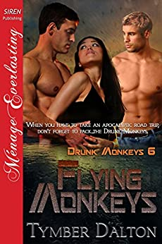 Flying Monkeys [Drunk Monkeys 6] (Siren Publishing Menage Everlasting) by [Dalton, Tymber]