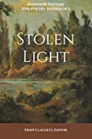 Stolen Light: Redwood Writers 2016 Poetry Anthology