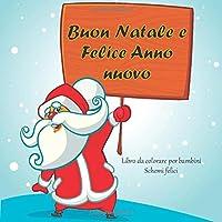 Buon Natale e Felice Anno nuovo - Libro da colorare per bambini - Schemi felici (Libri di buon Natale)