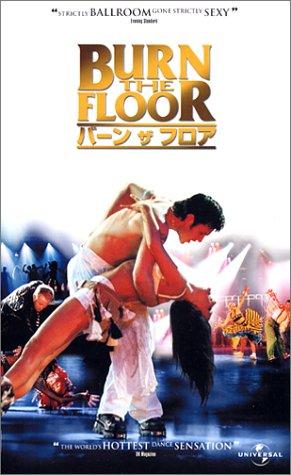 BURN THE FLOOR バーン ザ フロア [VHS]