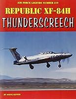 Republic XF-84H Thunderscreech (Air Force Legends)