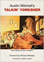 Austin Mitchell's Talkin Yorksher