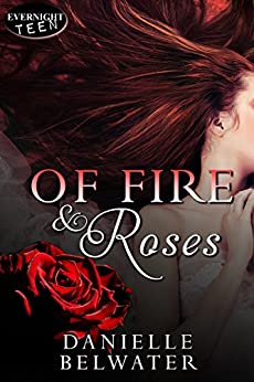 Of Fire and Roses (Erlanis Chronicles Book 1) by [Belwater, Danielle]