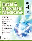 Fetal & Neonatal Medicine 2016年4月号(Vol.8 No.1) [雑誌]