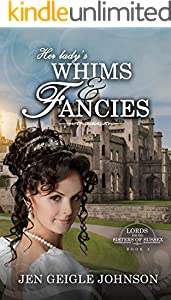 Her Lady's Whims and Fancies: Sweet Regency Romance (Lords for the Sisters of Sussex Book 3) (English Edition)