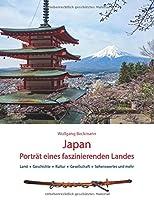 Japan  Portraet eines faszinierenden Landes: Land, Geschichte, Kultur, Gesellschaft, Sehenswertes und mehr