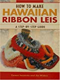 How to Make Hawaiian Ribbon Leis: A Step-by-Step Guide