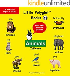 Animals/Izilwane: Bilingual English and Zulu (isiZulu) Vocabulary Picture Book (with Audio by Native Speakers!) (English Edition)