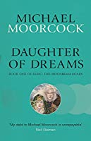 Daughter of Dreams: Book One of Elric: The Moonbeam Roads (Elric the Moonbeam Roads 1)