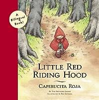 Little Red Riding Hood/Caperucita Roja (Bilingual Fairy Tales) by Jacob Grimm Wilhelm Grimm Pau Estrada James Surges(1999-07-01)