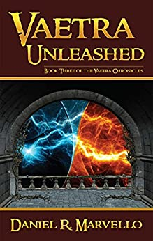 Vaetra Unleashed (The Vaetra Chronicles Book 3) by [Marvello, Daniel R.]