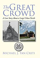 The Great Crowd: A Love Story About a Large Urban Parish
