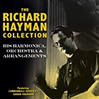 The Richard Hayman Collection: His Harmonica Orchestra & Arrangements