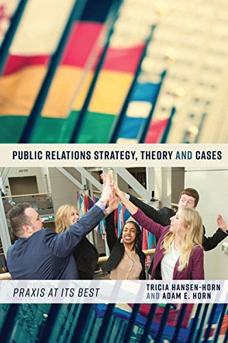 Download Public Relations Strategy, Theory, and Cases: Praxis at Its Best 1433120801